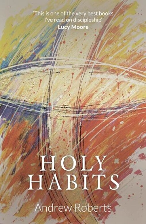 Andrew Roberts - Holy Habits, Paperback -