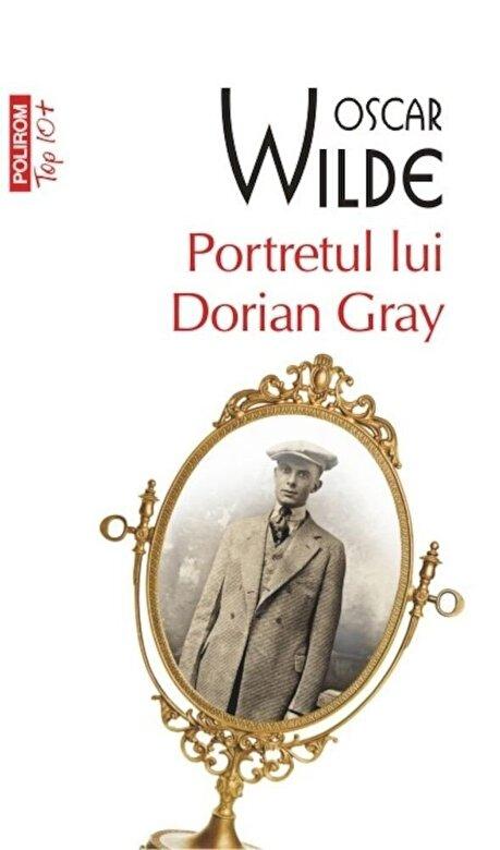 Oscar Wilde - Portretul lui Dorian Gray (Top 10+) -
