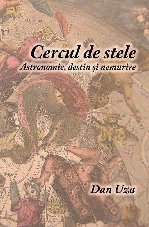 Dan Uza - Cercul de Stele: astronomie, destin si nemurire -