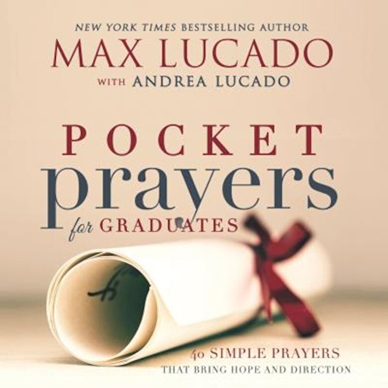 Max Lucado - Pocket Prayers for Graduates: 40 Simple Prayers That Bring Hope and Direction, Hardcover -