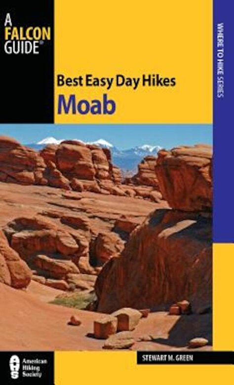 Stewart M. Green - Best Easy Day Hikes Moab, Paperback -