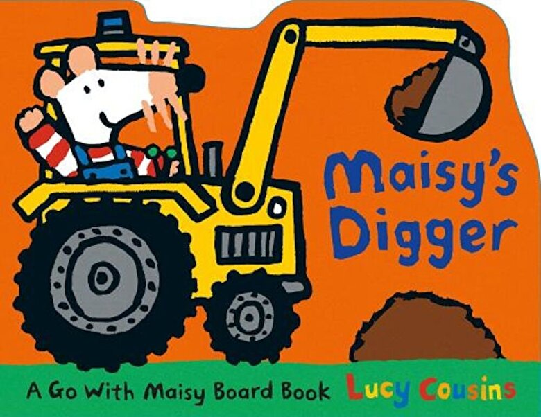 Lucy Cousins - Maisy's Digger: A Go with Maisy Board Book, Hardcover -