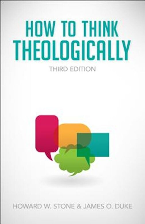 Howard W. Stone - How to Think Theologically, Paperback -