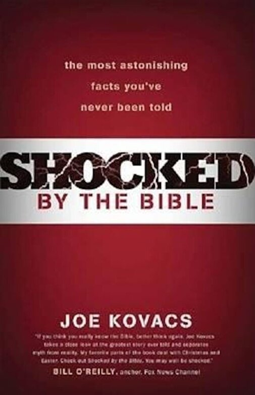 Joe Kovacs - Shocked by the Bible: The Most Astonishing Facts You've Never Been Told, Hardcover -