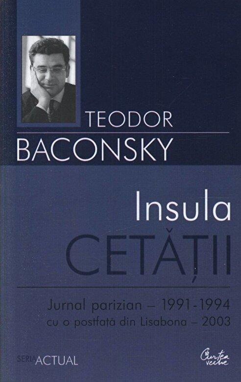Teodor Baconsky - Insula cetatii -