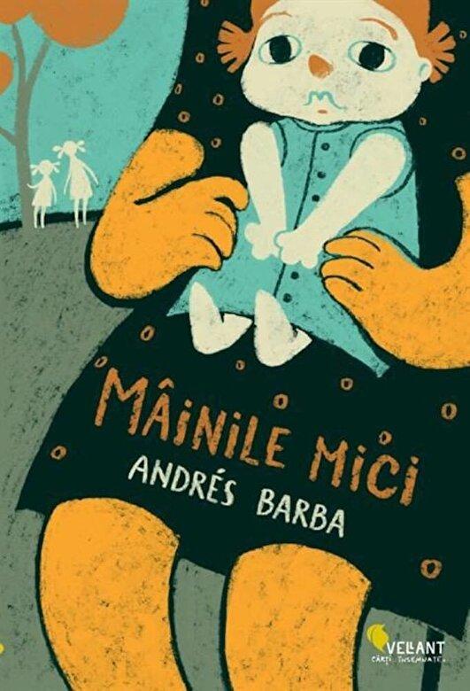 Andres Barba - Mainile mici -