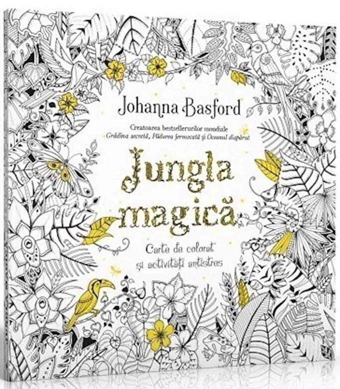 Johanna Basford - Jungla Magica. Carte de colorat si activitati antistres -
