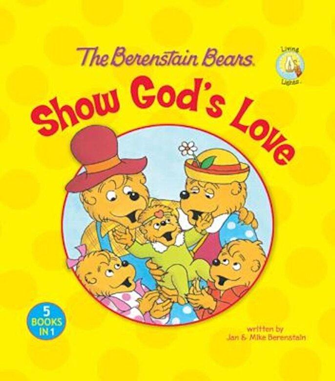 Zondervan - The Berenstain Bears Show God's Love, Hardcover -