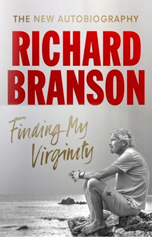 Sir Richard Branson - Finding My Virginity: The New Autobiography -
