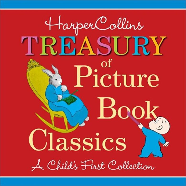 Various - HarperCollins Treasury of Picture Book Classics: A Child's First Collection, Hardcover -