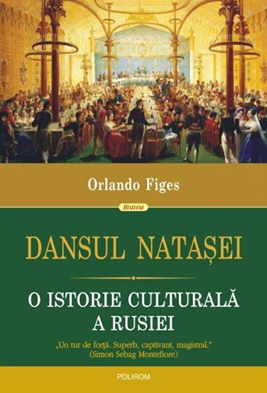 Orlando Figes - Dansul Natasei. O istorie culturala a Rusiei -