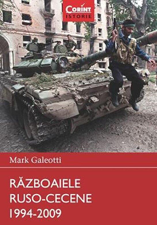 Mark Galeotti - Razboaiele Ruso-Cecene 1994-2009 -
