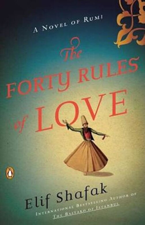 Elif Shafak - The Forty Rules of Love: A Novel of Rumi, Paperback -