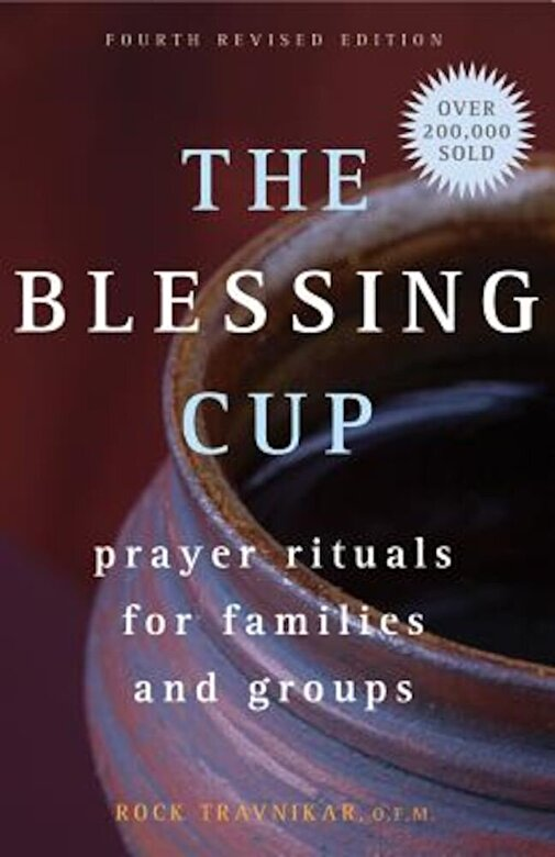Rock Travnikar - The Blessing Cup: Prayer Rituals for Families and Groups, Paperback -