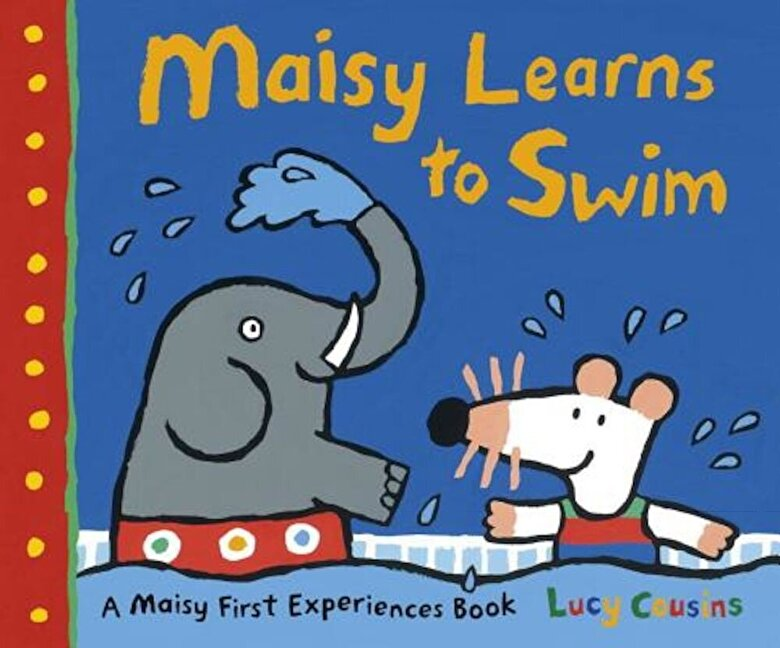 Lucy Cousins - Maisy Learns to Swim: A Maisy First Experience Book, Paperback -