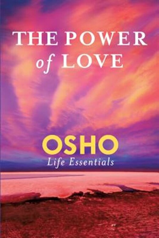 Osho - The Power of Love: What Does It Take for Love to Last a Lifetime?, Paperback -