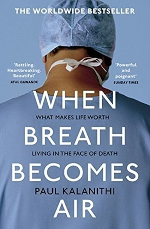 Paul Kalanithi - When Breath Becomes Air -