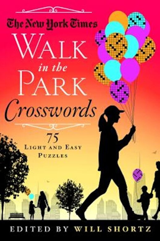 The New York Times - The New York Times Walk in the Park Crosswords: 75 Light and Easy Puzzles, Paperback -
