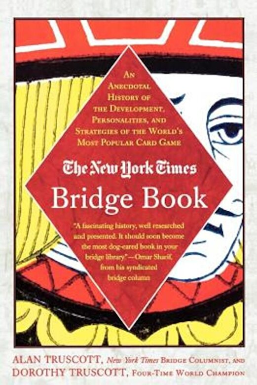 Alan Truscott - The New York Times Bridge Book: An Anecdotal History of the Development, Personalities and Strategies of the World's Most Popular Card Game, Paperback -