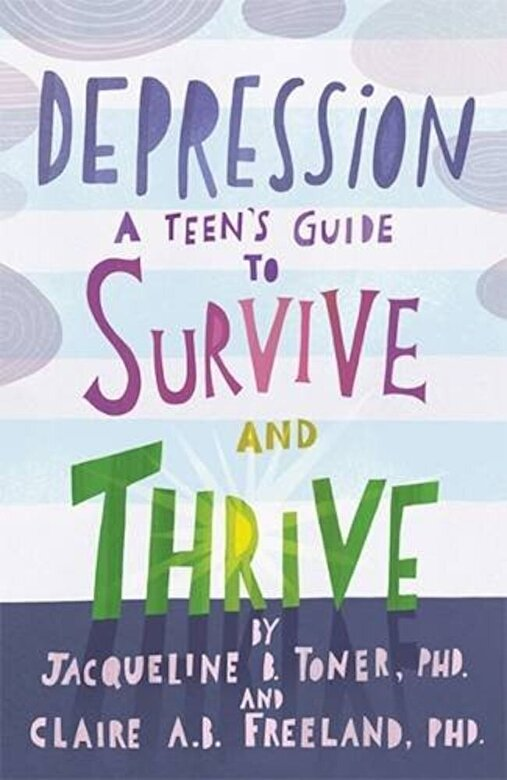 Jacqueline B. Toner - Depression: A Teen's Guide to Survive and Thrive, Paperback -