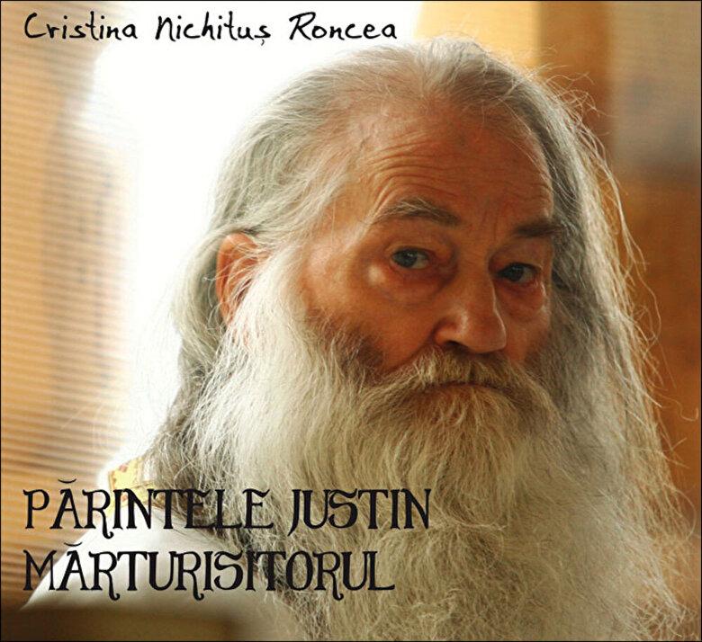 Cristina Nichitus Roncea - Parintele Justin Marturisitorul -