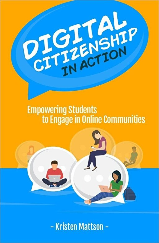 Kristen Mattson - Digital Citizenship in Action: Empowering Students to Engage in Online Communities, Paperback -