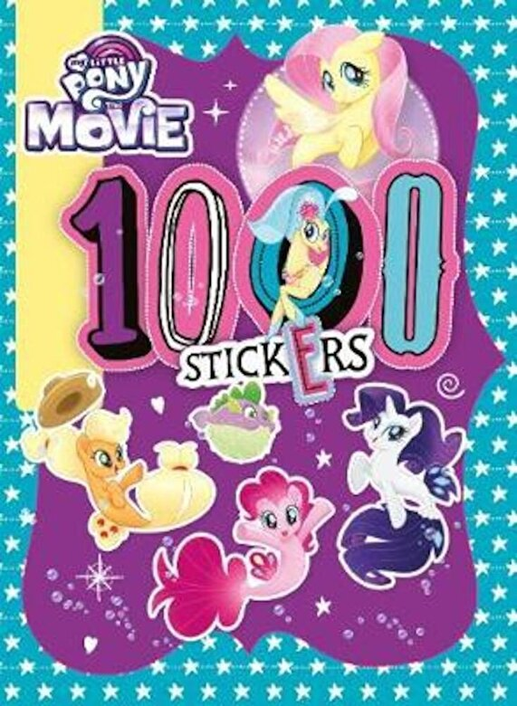 *** - My Little Pony Movie: 1000 Sticker Activity Book, Hardcover -