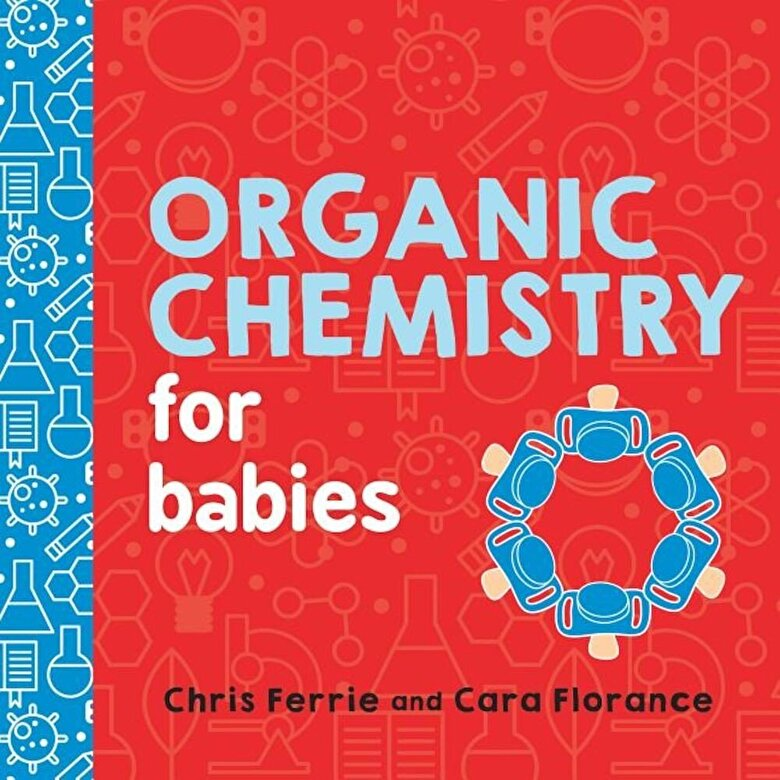Chris Ferrie - Organic Chemistry for Babies, Hardcover -