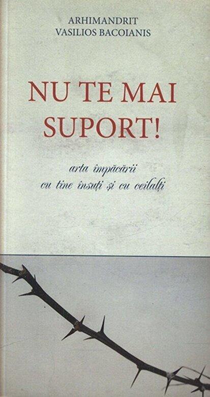 Vasilios Bacoianis - Nu te mai suport. Arta impacarii cu tine insuti si cu ceilalti -