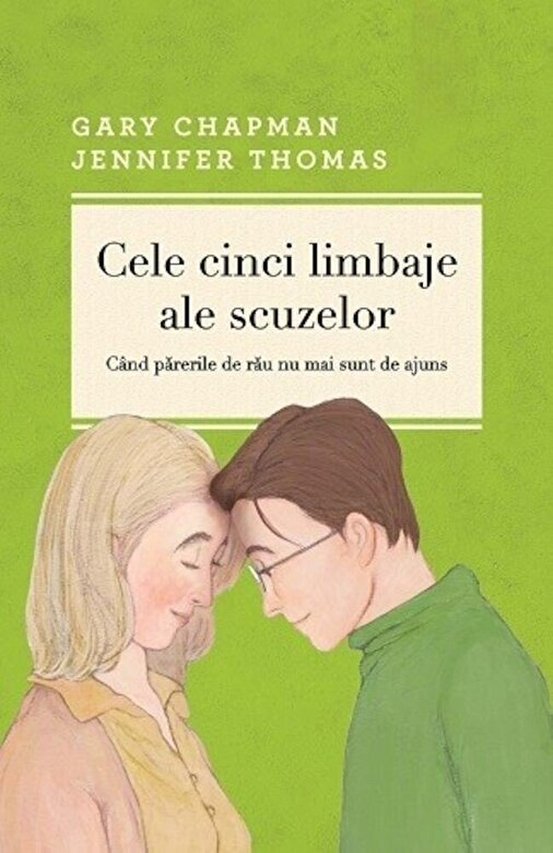 Gary Chapman, Jennifer Thomas - Cele cinci limbaje ale scuzelor (editia a III-a) -