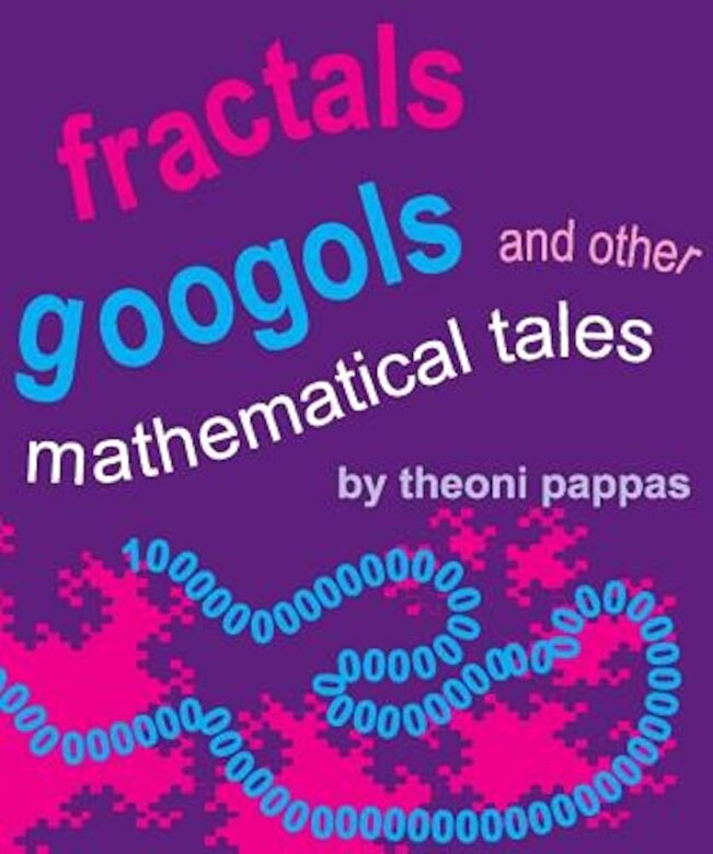 Theoni Pappas - Fractals, Googols, and Other Mathematical Tales: The Book, Paperback -