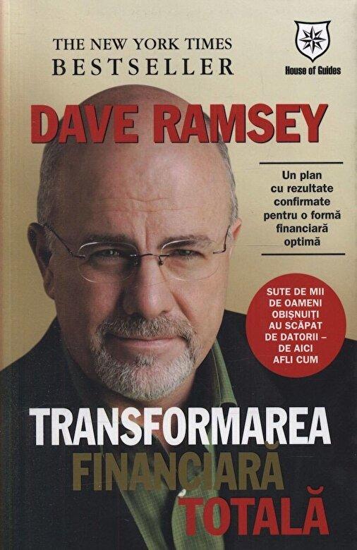Dave Ramsey - Transformare financiara totala - Un plan cu rezultate confirmate pentru o forma financiara optima -