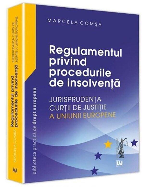 Marcela Comsa - Regulamentul privind procedurile de insolventa - Jurisprudenta Curtii de Justitie a Uniunii Europene -