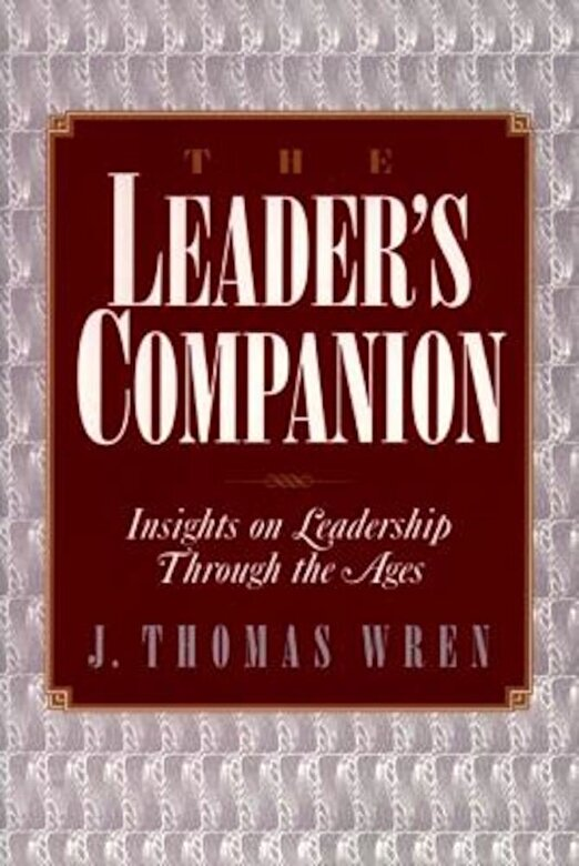 J. Thomas Wren - The Leader's Companion: Insights on Leadership Through the Ages, Paperback -