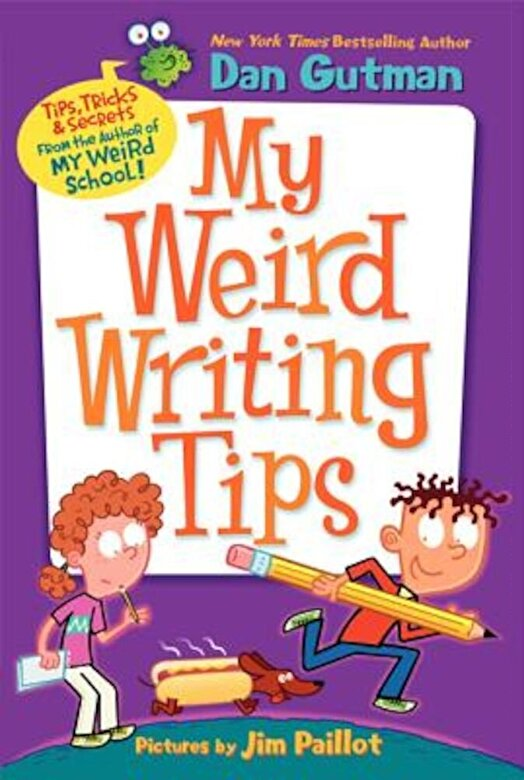 Dan Gutman - My Weird Writing Tips, Paperback -
