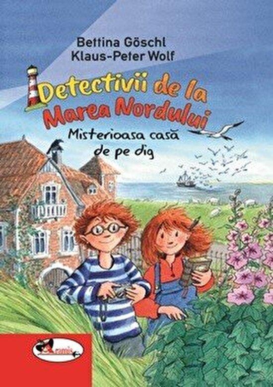 Bettina Goschl, Klaus-Petre Wolf - Detectivii de la Marea Nordului. Misterioasa casa de pe dig -