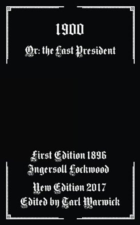 Ingersoll Lockwood - 1900: Or; The Last President, Paperback -