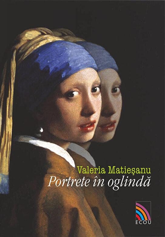 Valeria Matiesanu - Portrete in oglinda -