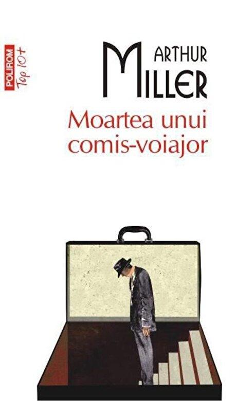 Arthur Miller - Moartea unui comis-voiajor -