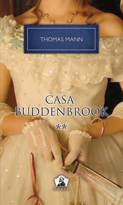 Thomas Mann - Casa Buddenbrook, Vol. 2 -