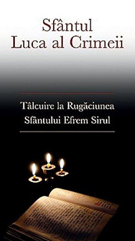 Luca al Crimeei - Talcuire la Rugaciunea Sfantului Efrem Sirul -