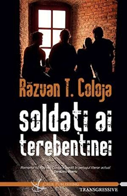Razvan T. Coloja - Soldati ai terebentinei -