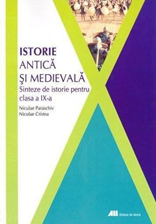 Niculae Paraschiv, Niculae Cristea - Istorie antica si medievala. Sinteze de istorie pentru clasa a IX-a -