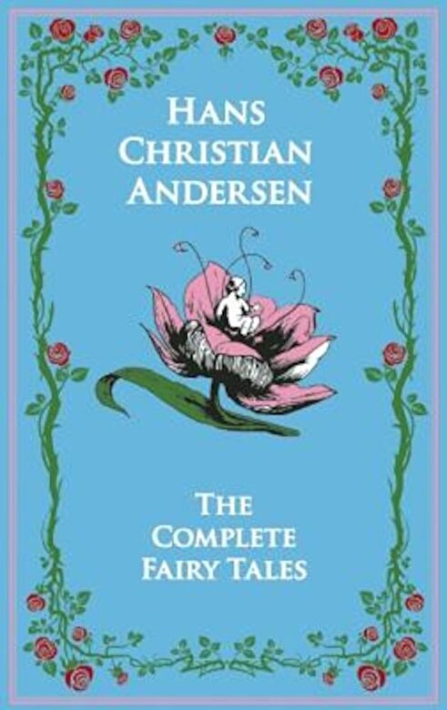 Hans Christian Andersen - The Complete Fairy Tales, Hardcover -