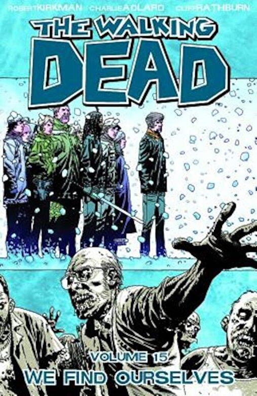 Robert Kirkman - The Walking Dead Volume 15: We Find Ourselves, Paperback -