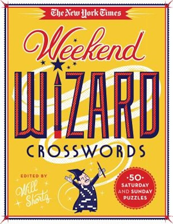 The New York Times - The New York Times Weekend Wizard Crosswords: 50 Saturday and Sunday Puzzles, Paperback -