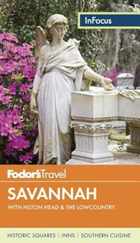 Fodor's Travel Guides - Fodor's in Focus Savannah: With Hilton Head & the Lowcountry, Paperback -