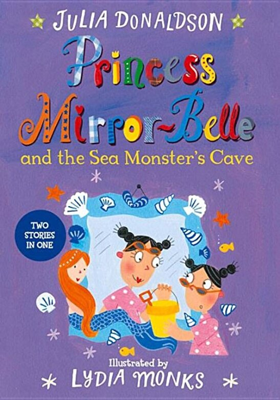 Julia Donaldson - Princess Mirror-Belle and the Sea Monster's Cave, Paperback -