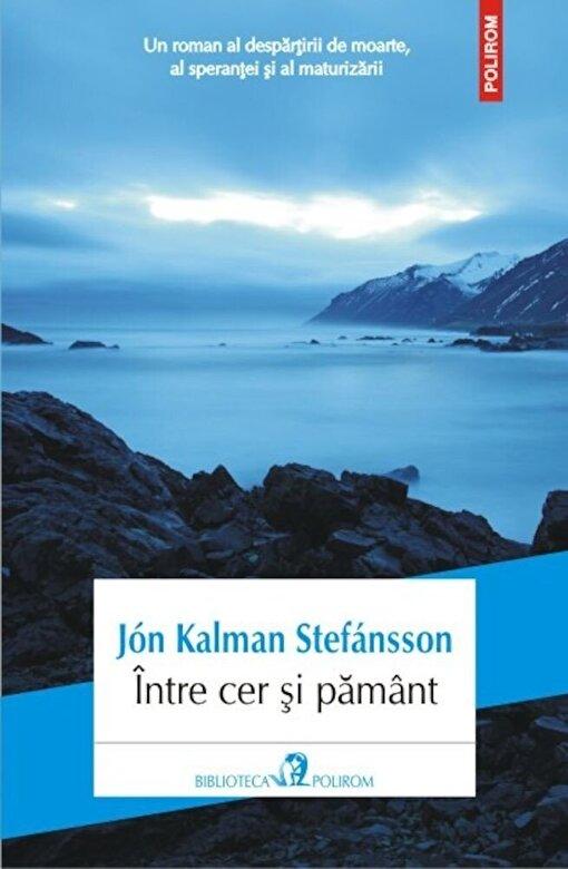 Jon Kalman Stefansson - Intre cer si pamant -