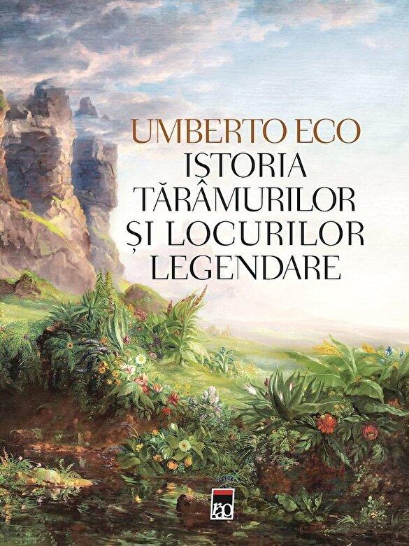 Umberto Eco - Istoria taramurilor si locurilor legendare -